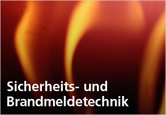 Sicherheits- und Brandmeldetechnik